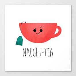 Naught-tea Canvas Print