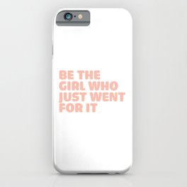 be the girl who just went for it  iPhone Case