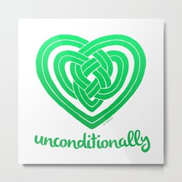 UNCONDITIONALLY in green Metal Print