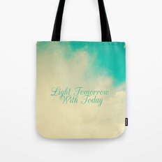 Light Tommorrow With Today Tote Bag