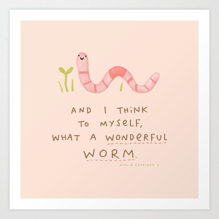 Wonderful Worm Art Print
