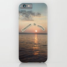 There Will Always Be Tomorrow Slim Case iPhone 6s
