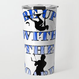 Be Up With The Boards Text And Kitesurfer Vector Travel Mug