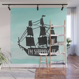 I'm shipping it Wall Mural