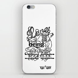Love is Being Stupid Together iPhone Skin