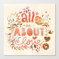 all is about love  Canvas Print