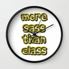 More Sass Than Class Wall Clock