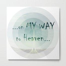 on my way to heaven Metal Print