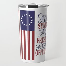 Betsy Ross 1776 Flag:  Still a Symbol Of Freedom Not Oppression Travel Mug