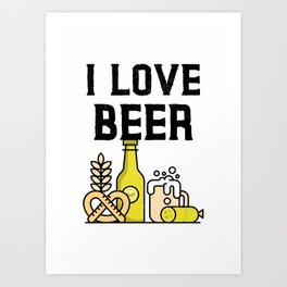I love beer for a beer enthusiast Art Print