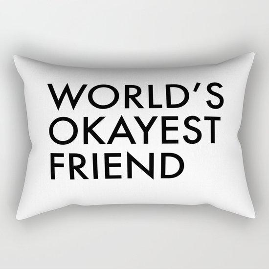 World's okayest friend Rectangular Pillow