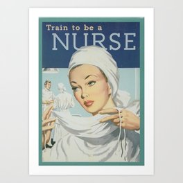 Train to be a Nurse, Healthcare Worker, Recruitment Poster, Wall Art Art Print