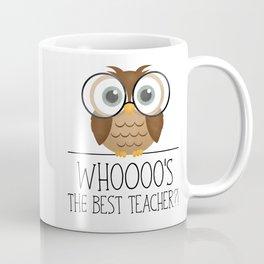 Whoooo's The Best Teacher?! Coffee Mug