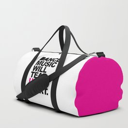 Dance Music Will Tear Us Apart Quote Duffle Bag