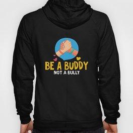 Be A Buddy Not A Bully - Anti Bullying Hoody