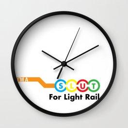 I'm A Slut For Light Rail Wall Clock