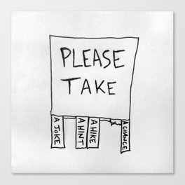 Please Take Canvas Print