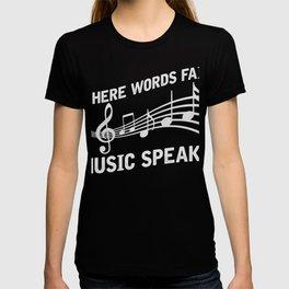 Where Words Fail Music Speaks T-Shirt T-shirt