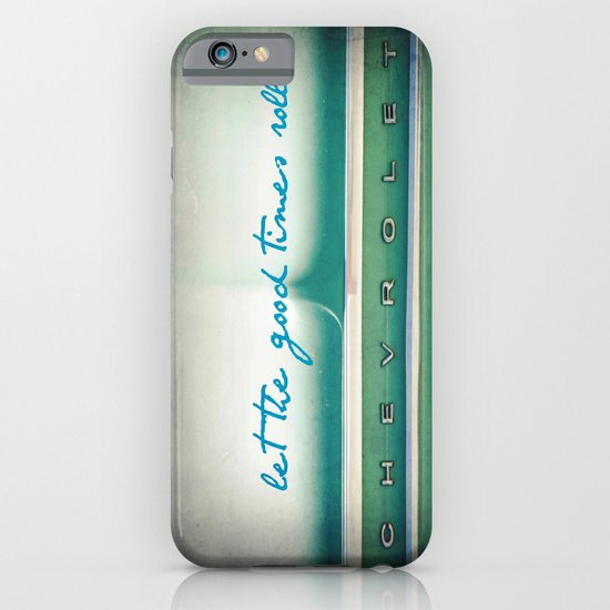 let the good times roll iPhone & iPod Case