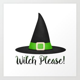 Witch Please! Art Print