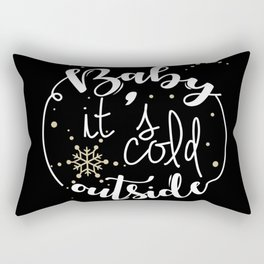 Baby It is Cold Outside Rectangular Pillow