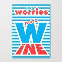 Less Worries, More Wine (blue version) Canvas Print