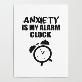 anxiety is my alarm clock funny saying Poster