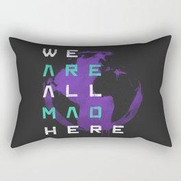 It's a Mad World, After All Rectangular Pillow