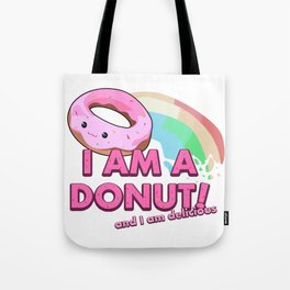 I am a Donut, and I am delicious Tote Bag