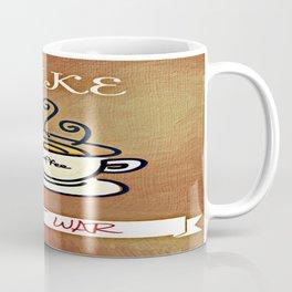 Make coffee not war Coffee Mug