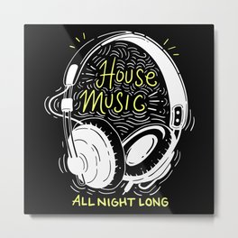 House Music All Night Long | Electro Metal Print