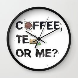 Favourite Things - Coffee, Tea, Or Me? Wall Clock