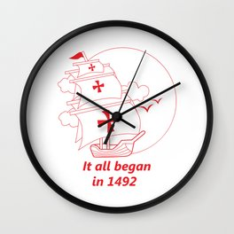American continent - It all began in 1492 - Happy Columbus Day Wall Clock