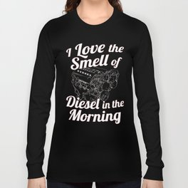 I Love the Smell of Diesel in the Morning 4X4 DP WHITE Long Sleeve T-shirt