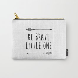 "Printable ""Be Brave"" Inspirational Quote, Motivational Typography Print, Be Brave Nursery, Be Brave Carry-All Pouch"