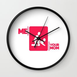 Your mother joke sex funny gift shirt Wall Clock