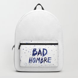 Bad Hombre Typography Watercolor Text Art Backpack