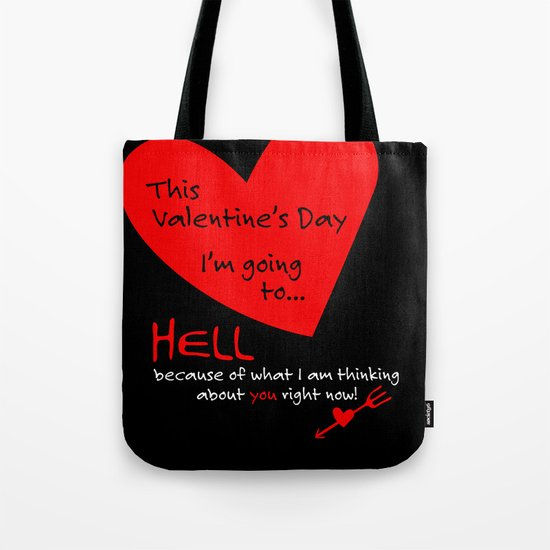 This Valentine's Day I'm Going to... HELL Tote Bag