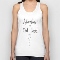 adventure is out there Tank Tops featuring adventure by Clover & Finch