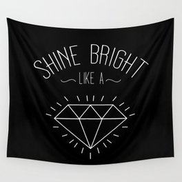 Shine Bright Like A Diamond Wall Tapestry