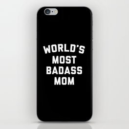 Badass Mom Funny Quote iPhone Skin