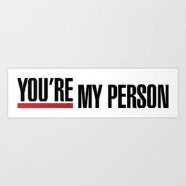 "Greys Anatomy - ""You're my person!"" Art Print"