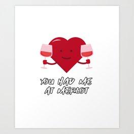 You Had Me At Merlot - Heart Design Art Print