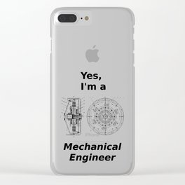 Yes, I'm a Mechanical Engineer Clear iPhone Case
