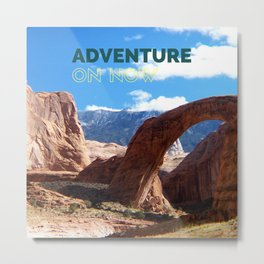 ADVENTURE ON NOW Metal Print