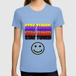 Stay Tuned in Color by Kimberly J Graphics T-shirt