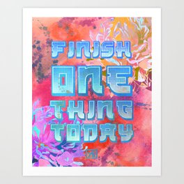 FINISH ONE THING TODAY Thought of the Day Motivation Art Print