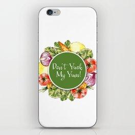 Don't Yuck My Yum iPhone Skin