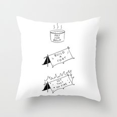 Pay for soup, build a fort, set that on fire Throw Pillow