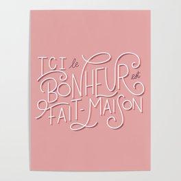 Ici Le Bonheur Est Fait Maison Poster